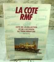La cote RMF de la collection et de l'occasion du train miniature. Moyenne des ventes 1988 - 1989 - 1990. - Couverture - Format classique