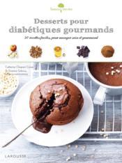Desserts pour diabétiques gourmands - Couverture - Format classique