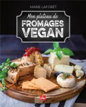 Mon plateau de fromages vegan - Couverture - Format classique