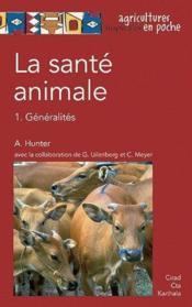 La santé animale t.1 ; généralités - Couverture - Format classique
