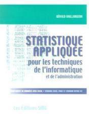 Statistique Appliquee Pour Les Techniques De L'Informatique Et De L'Administration (Traitement De Do - Couverture - Format classique