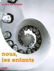 Nous , les enfants - la vie en images - Intérieur - Format classique