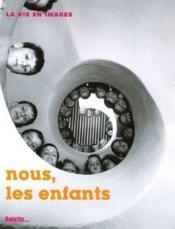Nous , les enfants - la vie en images - Couverture - Format classique