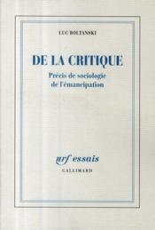 De la critique ; précis de sociologie de l'émancipation - Couverture - Format classique