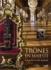 Trônes en majesté ; l'autorité et son symbole - Couverture - Format classique