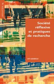 Société réflexive et pratiques de recherche - Couverture - Format classique