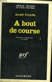 A Bout De Course. Collection : Serie Noire N° 1127 - Couverture - Format classique