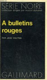 Collection : Serie Noire N° 1611 A Bulletins Rouges - Couverture - Format classique