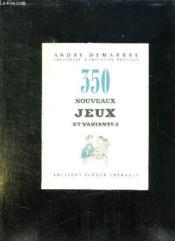 350 Nouveaux Jeux Et Variantes Avec Jeux D Interieur Educatifs. - Couverture - Format classique