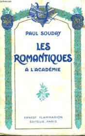 Les Romantiques A L'Academie. - Couverture - Format classique