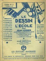Le Dessin A L'Ecole. Cahier N°2. Elementaire. Collaborateur Rene Bresson, Peintre Graveur. - Couverture - Format classique