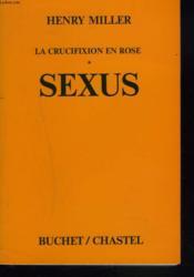 La Crucifixion En Rose. Sexus. - Couverture - Format classique