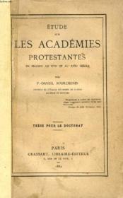 ETUDE SUR LES ACADEMIES PROTESTANTES EN FRANCE AU XVIe ET AU XVIIe SIECLE (THESE) - Couverture - Format classique