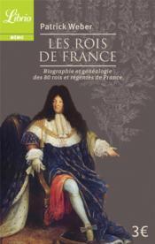 Les rois de France ; biographie et généalogie des 80 rois et régentes de France - Couverture - Format classique