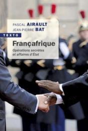 Françafrique ; opérations secrètes et affaires d'Etat - Couverture - Format classique