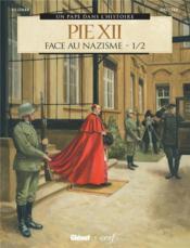 Pie XII T.1 ; face au nazisme - Couverture - Format classique