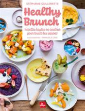 Healthy brunch ; recettes hautes en couleur pour toutes les saisons - Couverture - Format classique