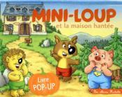 Mini-Loup ; et la maison hantée ; livre pop-up - Couverture - Format classique