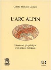L'Arc Alpin : Histoire Et Geopolitique D'Un Espace Europeen - Couverture - Format classique