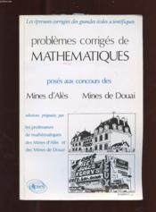Problemes Corriges De Mathematiques Mines Ales Douai 1984-1988 - Couverture - Format classique