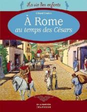 A Rome Au Temps Des Cesars - Couverture - Format classique