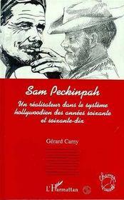 Sam Peckinpah : Un Realisateur Dans Le Systeme Hollywoodien - Intérieur - Format classique