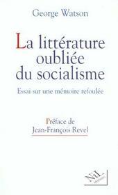 La litterature oubliee du socialisme essai sur une memoire refoulee - Intérieur - Format classique