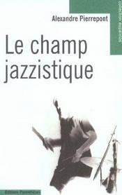 Le champ jazzistique - Intérieur - Format classique