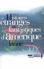 Histoires étranges et fantastiques d'Amérique latine - Couverture - Format classique