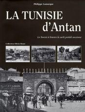 La Tunisie d'antan ; la Tunisie à travers la carte postale ancienne - Intérieur - Format classique