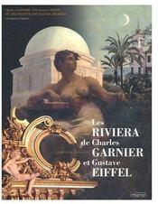 Les riviera de Charles Garnier et Gustave Eiffel ; le rêve de la raison - Couverture - Format classique