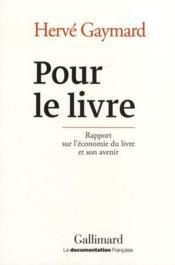 Pour le livre ; rapport sur l'économie du livre et son avenir - Couverture - Format classique