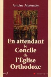 En attendant le concile de l'eglise orthodoxe - Couverture - Format classique
