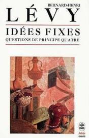 Questions de principe - t04 - idees fixes (questions de principe 4) - Couverture - Format classique