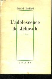 L Adolescence De Jehovah. - Couverture - Format classique