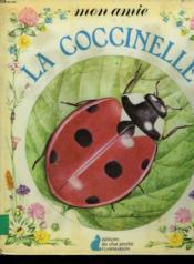 Mon Amie La Coccinelle. Editions Du Chat Perche. - Couverture - Format classique