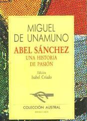 Abel Saanchez. Una Historia De Pasion. Edicion Isabel Criado. - Couverture - Format classique