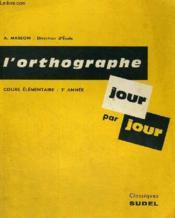 L'Orthographe Jour Par Jour - Cours Elementaire 2° Annee - Couverture - Format classique