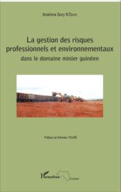 Gestion des risques professionnels et environnementaux dans le domaine minier guineen - Couverture - Format classique