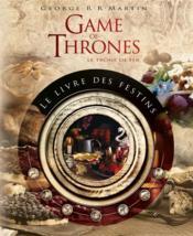 Game of thrones ; le livre des festins (2e édition) - Couverture - Format classique