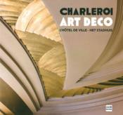 L'Hôtel de Ville de Charleroi, joyau de l'art déco - Couverture - Format classique
