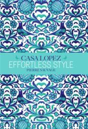Casa Lopez, effortless style - Couverture - Format classique