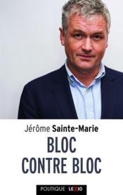 Bloc contre bloc ; la dynamique du macronisme - Couverture - Format classique