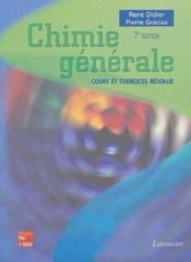 Chimie générale ; cours et exercices résolus (7e édition) - Couverture - Format classique