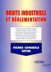 Bruits industriels et reglementation ; fiches conseils cetim - Couverture - Format classique