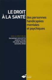 Le droit à la santé des personnes handicapés mentales et psychiques - Couverture - Format classique