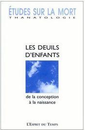 Études sur la mort t.119 ; les deuils d'enfants de la conception à la naissance - Couverture - Format classique