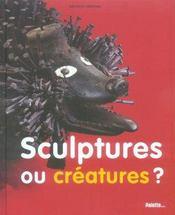 Sculptures ou creatures ? - Intérieur - Format classique