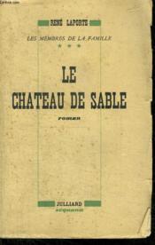 Les Membres De La Famille. Le Chateau De Sable Tome 3. - Couverture - Format classique