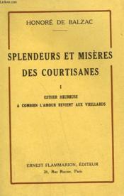 Splendeurs Et Miseres Des Courtisanes. Tome 1 : Esther Heureuse Suivi De A Combien L'Amour Revient Aux Vieillards. - Couverture - Format classique